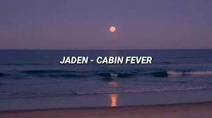 Jaden - Cabin Fever