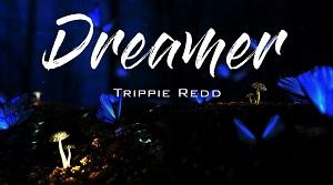 Trippie Redd – Dreamer
