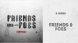 G Herbo – Friends & Foes