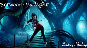 Lindsey Stirling - Between Twilight