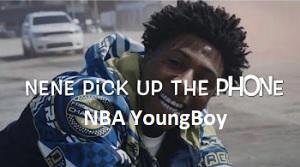 NBA Youngboy - Nene Pick Up The Phone