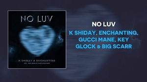 K Shiday & Enchanting - No Luv