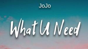 JoJo - What U Need