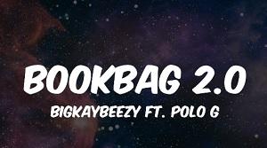 BigKayBeezy Feat. Polo G - Bookbag 2.0