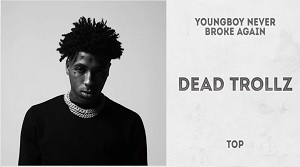 YoungBoy Never Broke Again - Dead Trollz