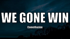 Comethazine - We Gone Win