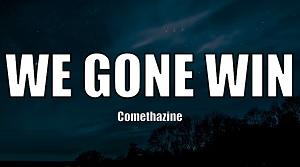 Comethazine - We Gone Win