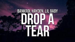 Bankrol Hayden ft. Lil Baby - Drop A Tear