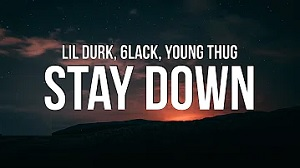 Lil Durk - Stay Down feat. 6lack & Young Thug