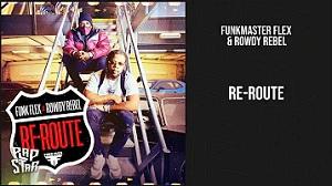 Funk Flex x Rowdy Rebel - RE-ROUTE