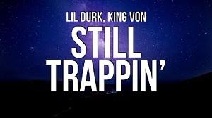 Lil Durk - Still Trappin feat. King Von
