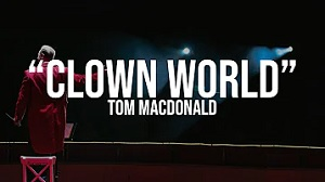 Tom MacDonald - Clown World