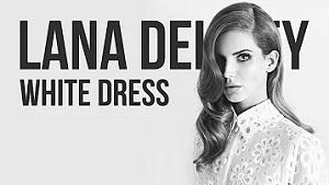 Lana Del Rey - White Dress