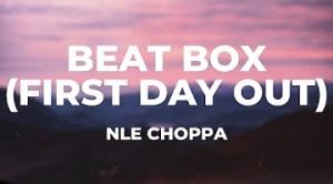 "NLE Choppa - Beat Box ""First Day Out"""