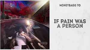 Moneybagg Yo - If Pain Was A Person