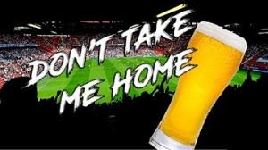 Don't Take Me Home - English football chants