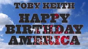 Toby Keith - Happy Birthday America