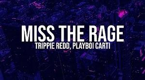 Trippie Redd & Playboi Carti - Miss the Rage