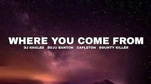 DJ Khaled - Where You Come From