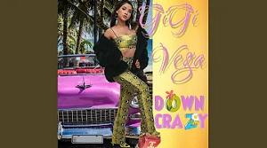 GiGi Vega - Down Crazy