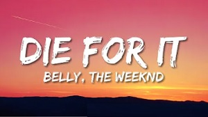 Belly, The Weeknd - Die For It