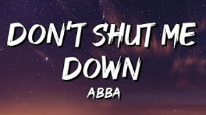 ABBA - Don't Shut Me Down