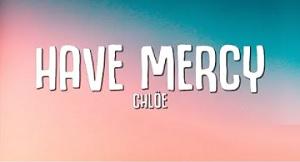 Chloe - Have Mercy