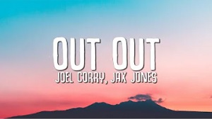 Joel Corry & Jax Jones - OUT OUT