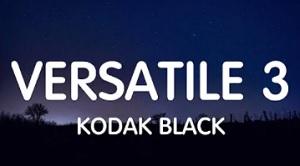 Kodak Black - Versatile 3
