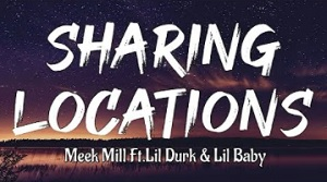 Meek Mill - Sharing Locations